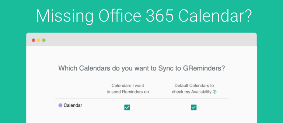 "Not Seeing your ""Other Calendars"" from Office 365 in GReminders?  Here is the fix"