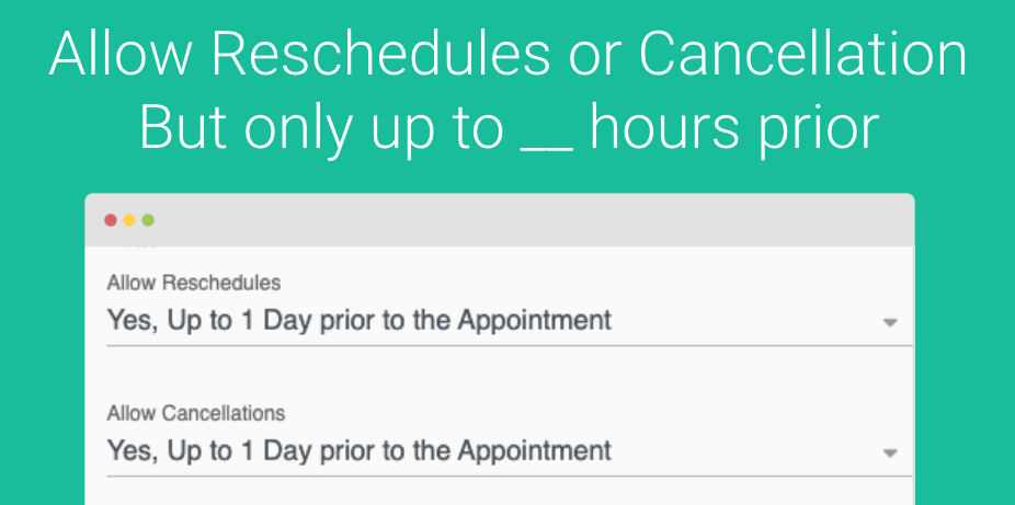 Limit Cancellations and Reschedules within a certain Time of the Appointment