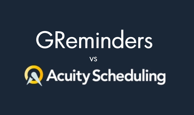 GReminders  vs Acuity Scheduling in 2021
